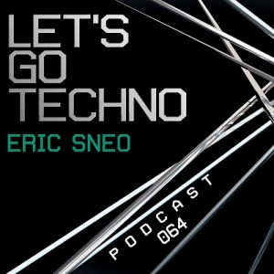 Eric-Sneo-Lets-Go-Techno-064-2014-07-28-Best-Tracks-300x300