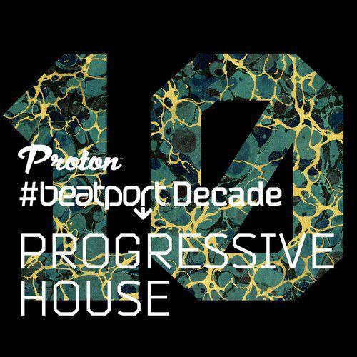 Proton-BeatportDecade-Progressive-House
