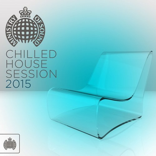 1425167709_chilled-house-session-2015-ministry-of-sound