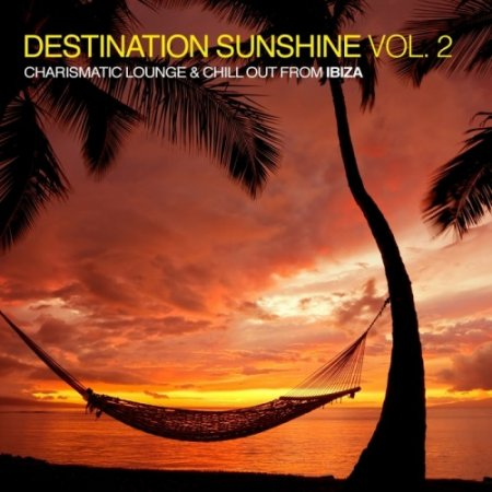 1425487092_destination-sunshine-vol-2-charismatic-lounge-chill-out-from-ibiza