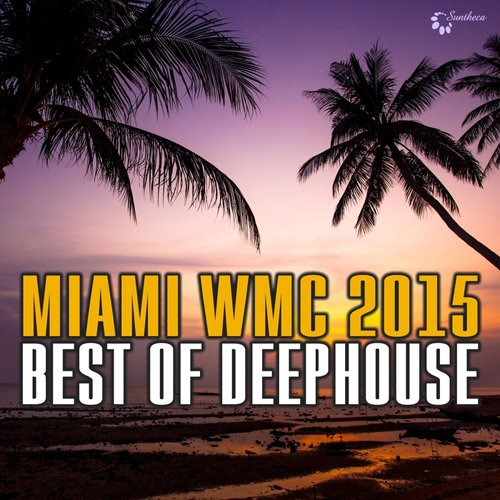 1425999054_va-miami-wmc-2015-best-of-deephouse-2015