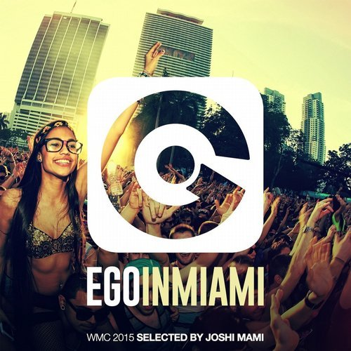 1426525981_va-ego-in-miami-selected-by-joshi-mami-wmc-2015-edition-2015