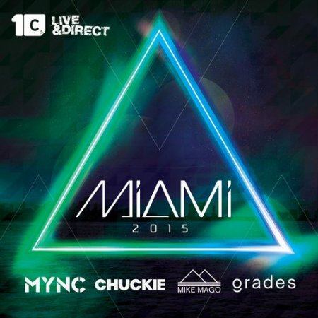 1426973183_miami-2015-mixed-by-chuckie-mync-grades-mike-mago