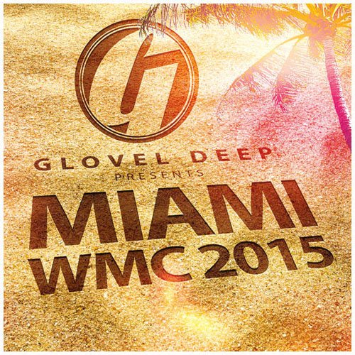 1427126219_va-glovel-deep-pres.-miami-wmc-2015-2015