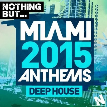 1427395044_nothing-but..-miami-deep-house