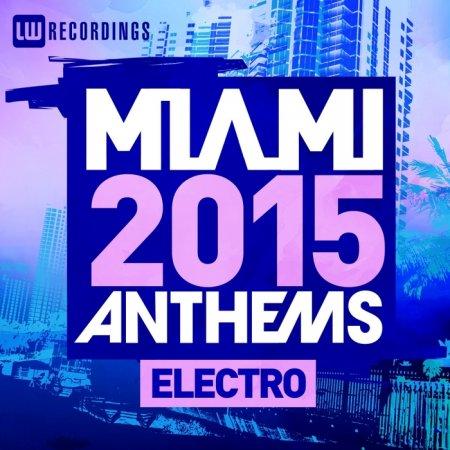 1427400969_miami-2015-anthems-electro-2015