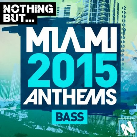 VA - Nothing But - Miami Bass (2015)