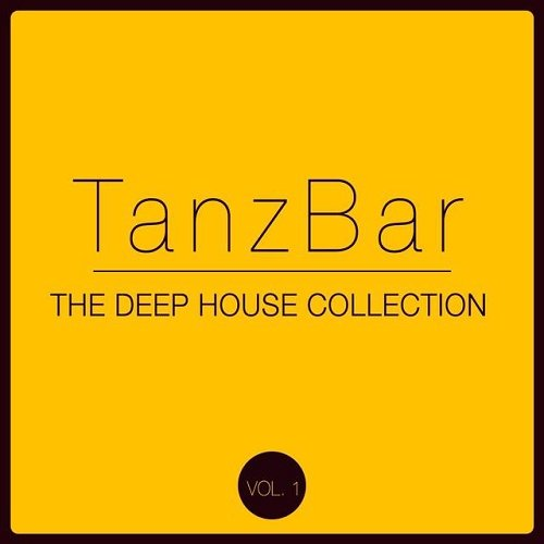 VA - TanzBar - The Deep House Collection Vol 1 (2015)