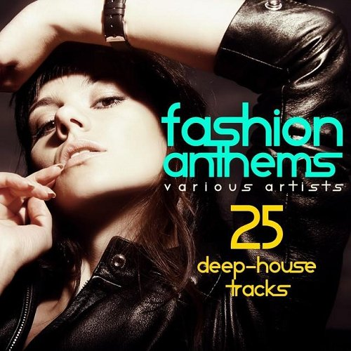 VA - Fashion Anthems 25 Deep House Tracks (2015)