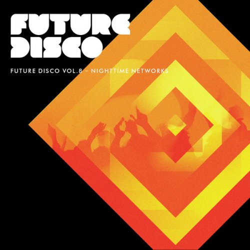 VA - Future Disco, Vol. 8 - Nighttime Networks (2015)