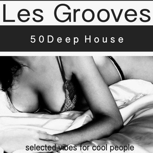 VA - Les Grooves 50 Deep House Vibes for Cool People (2015)