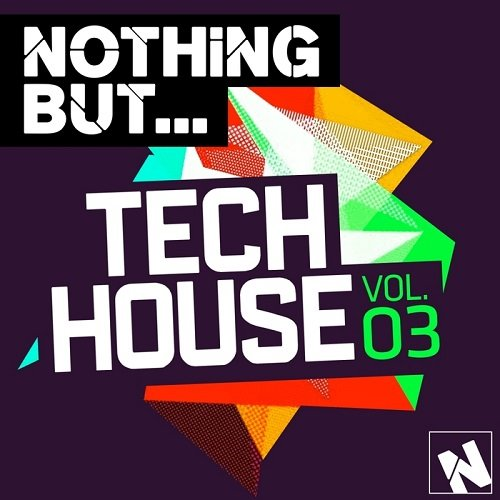 VA - Nothing But... Tech House, Vol. 3 (2015)