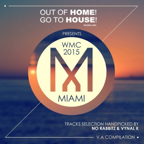 VA - Out Of Home Go To House Miami Sampler 2015