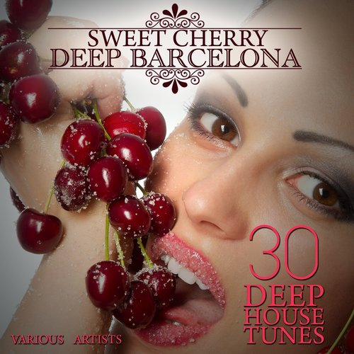 VA - Sweet Cherry Deep Barcelona (30 Deep House Tunes) (2015)