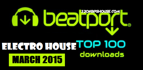 bt-top-100-downloads-ELECTRO HOUSE-MARCH-2015