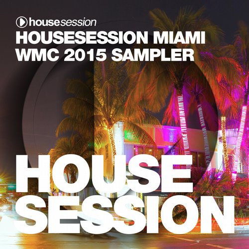 VA - Housesession Miami WMC 2015 Sampler