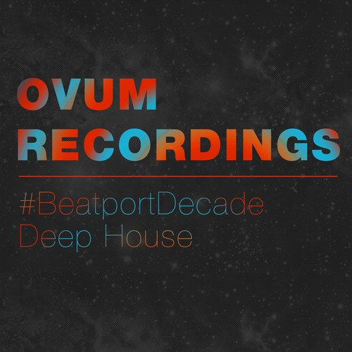 OVUM RECORDINGS BEATPORDECADE DEEP HOUSE 2015