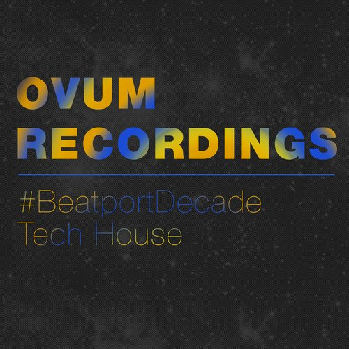 OVUM RECORDINGS BEATPORDECADE TECH HOUSE (2015)