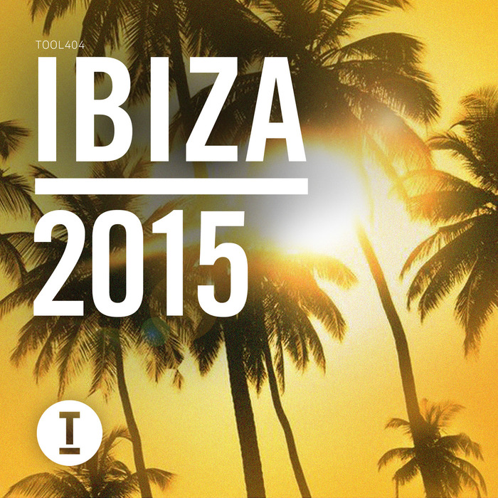 VA – Toolroom Ibiza 2015