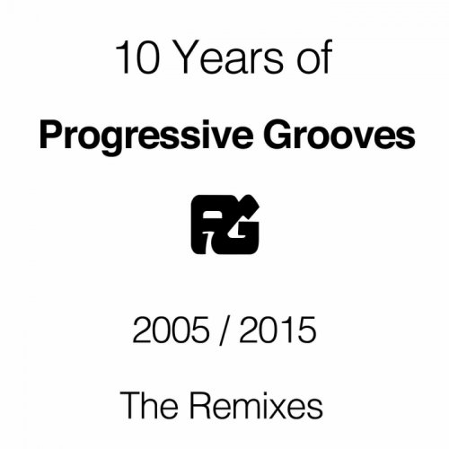 VA - 10 Years Of Progressive Grooves Records The Remixes (2015)