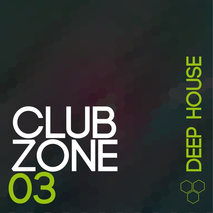 VA - Club Zone - Deep House Vol. 03 (2015)