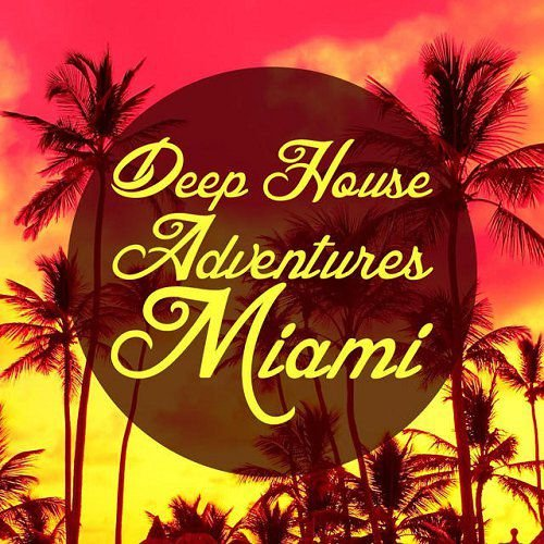 VA - Deep House Adventures Miami (2015)