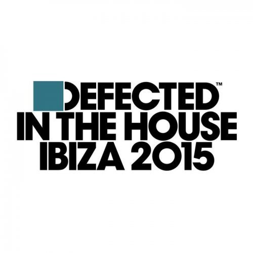 VA - Defected In The House Ibiza 2015