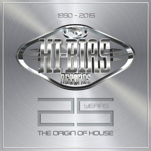 VA - Hi-Bias 25 Years - The Origin Of House (2015)