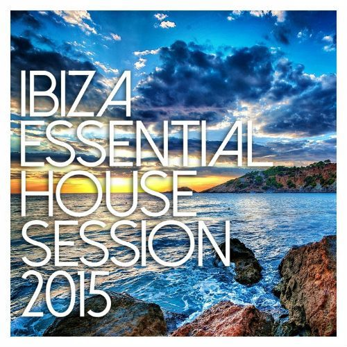 VA - Ibiza Essential House Session 2015