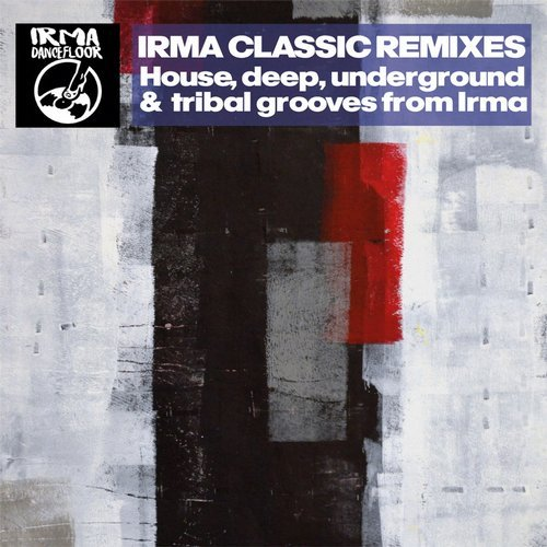 VA - Irma Classic Remixes (House, Deep, Underground & Tribal Grooves from Irma) (2015)