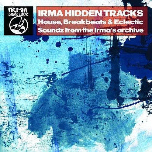 VA - Irma Hidden Tracks (House, Breakbeats & Eclectic Soundz from the Irma's Archive)