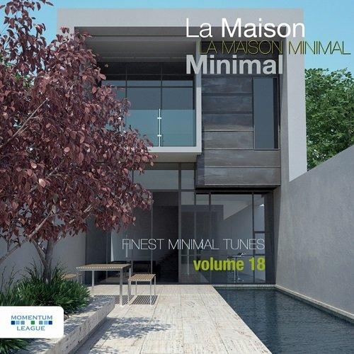 VA - La Maison Minimal Vol.18: Finest Minimal Tunes (2015)