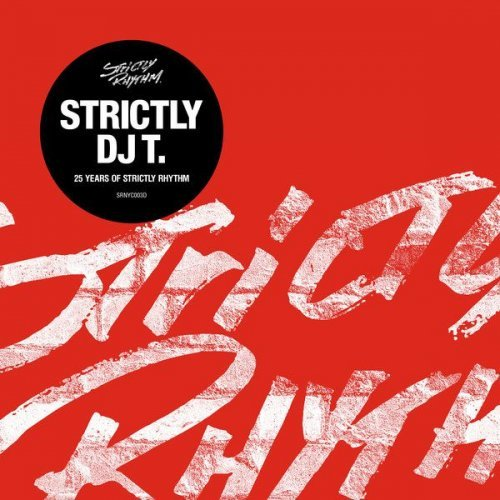 VA - Strictly DJ T 25 Years Of Strictly Rhythm 2015