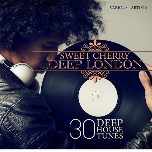 VA - Sweet Cherry Deep London (30 Deep House Tunes) (2015)