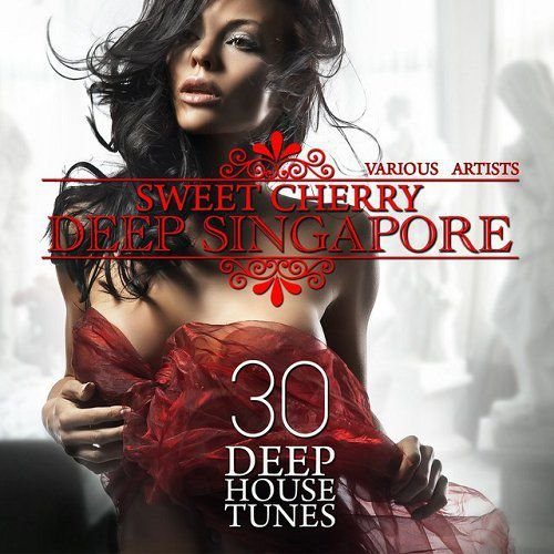 VA - Sweet Cherry Deep SINGAPORE 30 Deep House Tunes 2015