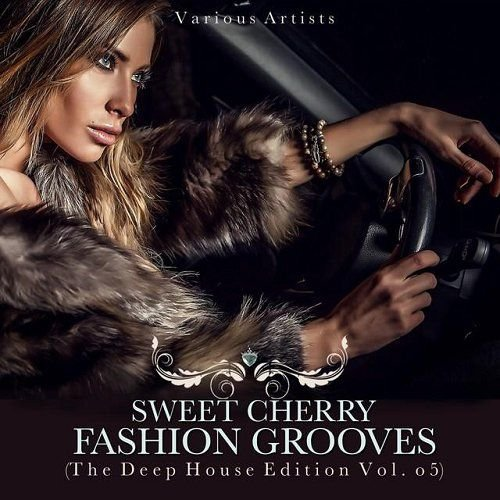 VA - Sweet Cherry Fashion Grooves The Deep House Edition Vol 5 (2015)