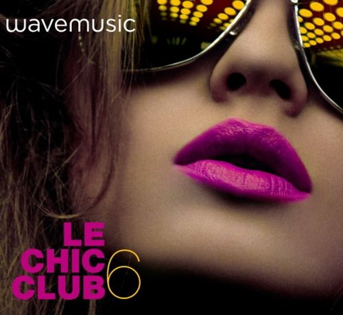 VA - Wavemusic Le Chic Club 6 (Deluxe Edition) (2015)