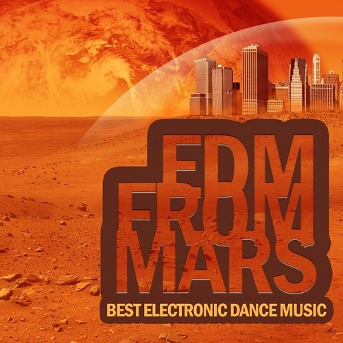 EDM from Mars - Best Electronic Dance Music