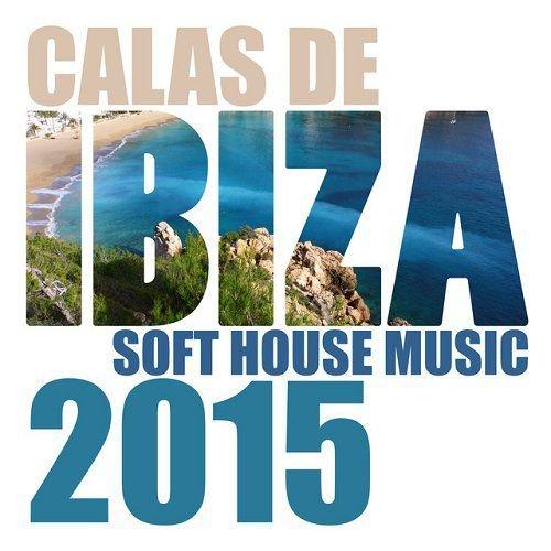 VA - Calas de Ibiza - Soft House Music 2015