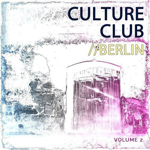 VA - Club Culture Berlin Vol 2 (2015)