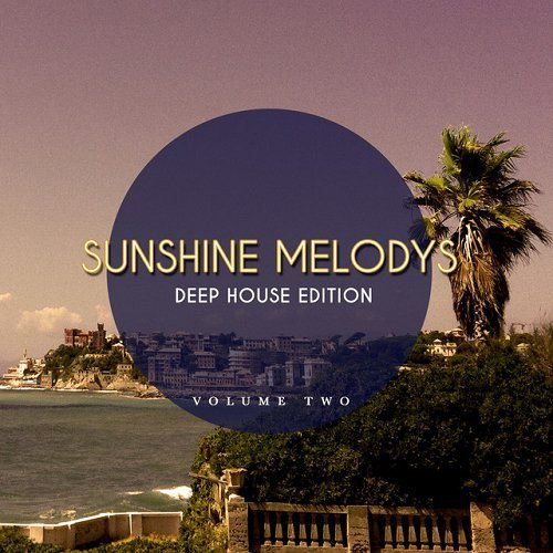 VA - Sunshine Melodys - Deep House Edition Vol 2 Finest Beach House Music (2015)